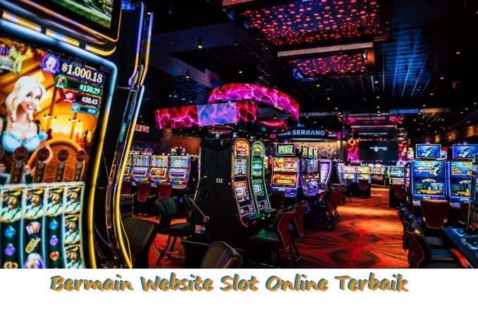 Bermain Website Slot Online Terbaik
