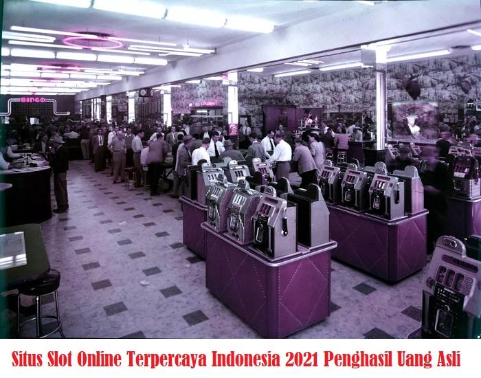 Situs Slot Online Terpercaya Indonesia 2021 Penghasil Uang Asli
